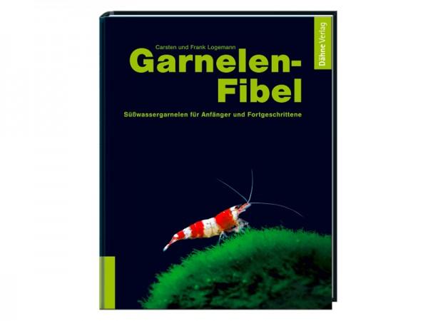 Garnelen-Fibel: Süßwassergarnelen für Anfänger und Fortgeschrittene
